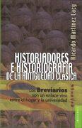 Historiadores e Historiografía de la Antigüedad Clásica. Dos Aproximaciones - Ricardo Martínez Lacy - Fondo de Cultura Económica