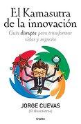 Kamasutra de la Innovacion, el - Jorge Cuevas - Grijalbo