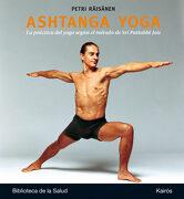 Ashtanga Yoga. La Práctica del Yoga Según el Método de sri Pattabhi Jois (Biblioteca de la Salud) - Petri Räisänen - Kairós