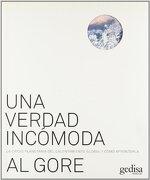Una Verdad Incomoda. La Crisis Planetaria del Calentamiento Global y Como Afrontarla (Spanish Edition) - Al Gore - Gedisa