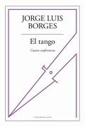 El Tango. Cuatro Conferencias - Jorge Luis Borges - Sudamericana
