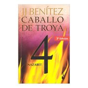 Caballo de Troya 4 - Nazaret + - J. J. Benítez - Booket
