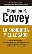 Sabiduria y el Legado, la - Stephen R. Covey - Grijalbo