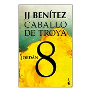 Caballo de Troya 8. Jordan - J. J. Benítez - Booket, Esp - Grupo Planeta