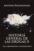 Historia General de las Drogas (Tomo ii) - Antonio Escohotado - La Emboscadura