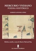Mercurio Yndiano. Poema Histórico (Spanish Edition) - Patricio Antonio López - El Colegio De México