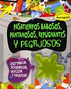 Pasatiempos Babosos, Pantanosos, Repugnantes y Pegajosos (Activity With c - Parragon Books - Parragon