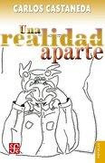 Una Realidad Aparte: Nuevas Conversaciones con don Juan - Carlos Castaneda - Fondo de Cultura Económica