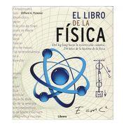 El Libro de la Fisica: Del big Bang Hasta la Resurreccion Cuantica. 250 Hitos de la Historia de la Fisica - Clifford A. Pickover - Librero
