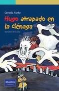 Hugo Atrapado en la Cienaga - Cornelia Funke - Pearson Alhambra, Esp - Pearson Education