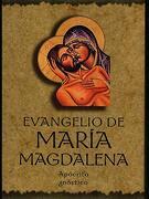 Evangelio de Maria Magdalena - Anonymous - Obelisco