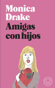 Amigas con Hijos - Monica Drake - Blackie Books