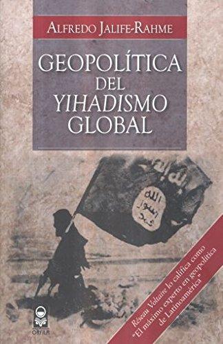 Geopolitica del yihadismo global alfredo jalife-rahme