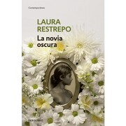 Novia Oscura, la - Laura Restrepo - Debolsillo