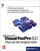 Microsoft Visual Foxpro 6. 0. Manual del Programador - Microsoft Press - Mcgraw-Hill Interamericana De España S.L.