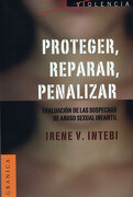 Proteger, Reparar, Penalizar - Irene V. Intebi - Granica