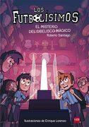 El Misterio del Obelisco Mágico - Roberto Santiago - Ediciones Sm
