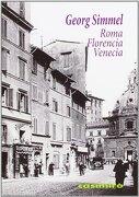 Roma, Florencia, Venecia - Georg Simmel - Casimiro Libros