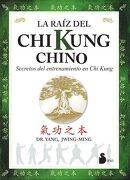La Raiz del chi Kung Chino: Secretos del Entrenamiento Chino en c hi Kung - Jwing-Ming Yang - Editorial Sirio