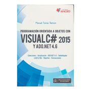 Programación Orientada a Objetos con Visual c# 2015 y Ado. Net 4. 6 - Manuel Torres Remon - Alfaomega Editor
