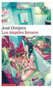 Los Ángeles Feroces - JOSE OVEJERO - Galaxia Gutenberg
