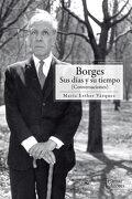 BORGES, SUS DÍAS Y SU TIEMPO - María Esther Vázquez - Tajamar Editores