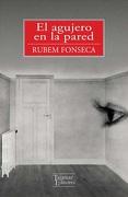 El Agujero en la Pared - Rubem Fonseca - Tajamar Editores