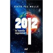 2012 la Cuenta Regresiva - Sixto Paz Wells - Martinez Roca
