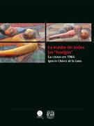 """La Madre de Todas las """"Huelgas"""". La Unam en 1966 - Ignacio Chávez De La Lama - Universidad Nacional Autónoma De México"""