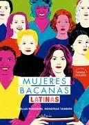 Mujeres Bacanas Latinas. Si Ellas Pudieron, Nosotras También - Isabel Plant - Catalonia