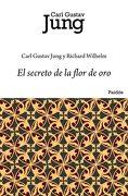 El Secreto de la Flor de oro - Carl Gustav Jung,Richard Wihelm, - Ediciones Paidós