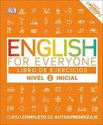 English for Everyone: Nivel 2: Inicial, Libro de Ejercicios: Curso Completo de Autoaprendizaje