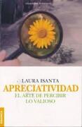 Apreciatividad: El Arte de Percibir lo Valioso - Isanta Laura - Granica