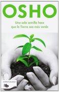 Una Sola Semilla Hace que la Tierra sea más Verde (b de Bolsillo) - Osho - B De Bolsillo (Ediciones B)
