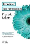Reinventar las Organizaciones - Frederic Laloux - Arpa Editores