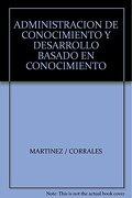 Administracion del Conocimiento y Desarrollo Basado en Conocimiento Redes e Innovacion - America Martinez Sanchez - Cengage Learning