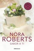 Sabor a ti - Nora Roberts - DeBolsillo