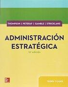 Administracion Estrategica Teoria y Casos - Arthur Thompson Jr; A. Strickland Iii - Mcgraw-Hill