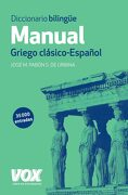 Diccionario Manual Griego. Griego Clásico-Español (Vox - Lenguas Clásicas) - José María Pabón De Urbina - Vox