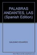 Las Palabras Andantes - Eduardo Galeano - Siglo Xxi