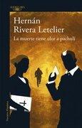 La Muerte Tiene Olor a Pachuli - Hernan Rivera Letelier - Alfaguara