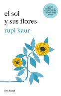 portada El sol y sus Flores - Rupi Kaur - Seix Barral