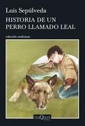 Historia de un Perro Llamado Leal - Sepulveda Luis - TUSQUETS