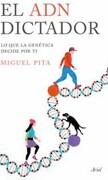 El adn Dictador. Lo que la Genetica Decide por ti - Miguel Pita - Ariel