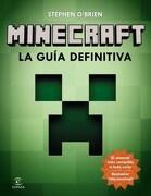 Minecraft la Guia Definitiva el Manual mas Completo a Todo Color - Stephen Obrien - Espasa Calpe