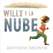 Willy Y La Nube - Anthony Browne - FONDO DE CULTURA ECONOMICA