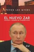 El Nuevo Zar. Ascenso y Dominio de Vladimir Putin - Steven Lee Myers - Ariel