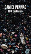 El 6º Continente: Precedido de ex Enfermo de los Hospitales de París (Literatura Random House) - Daniel Pennac - Literatura Random House
