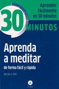 Aprenda a Meditar de Forma Facil y Rapida en 30 Minutos - Monika A. Pohl - Editorial Alma