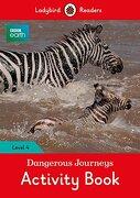 Bbc Earth: Dangerous Journeys Activity Book: Level 4 (Ladybird Readers) (libro en Inglés) - Team Ladybird Readers - Editorial Vicens Vives